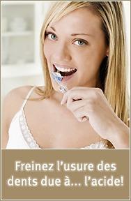 Freinez l'usure des dents due à … l'acide!